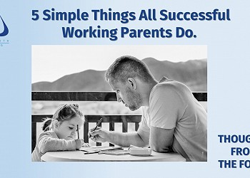 5 Simple Things All Successful Working Parents Do.